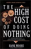 The High Cost of Doing Nothing: Library Anthology Series (Business Library Anthology Series)