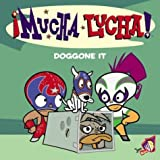 Mucha Lucha!: Doggone It (0060548630) by Hapka, Catherine