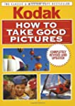 How to Take Good Pictures, Revised Ed...