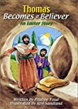 img - for Thomas Becomes a Believer: An Easter Story (More for Kids) book / textbook / text book
