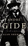 André Gide: A Life in the Present (0674003934) by Sheridan, Alan