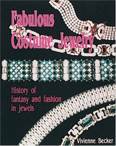 Fabulous Costume Jewelry: History of Fantasy and Fashion in Jewels