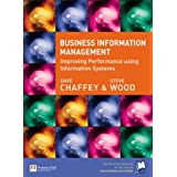 Business Information Management: Improving Performance Using Information Systemsby Dave Chaffey