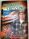 WALKER'S CROSSING (0439203155) by Phyllis Reynolds Naylor