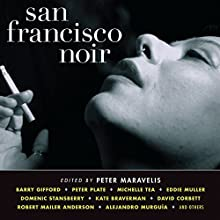 San Francisco Noir (       UNABRIDGED) by Peter Maravelis Narrated by Victor Bevine, Elizabeth Evans, Jeff Brick, Mirron Willis, Kevin T. Collins, Tom Stechschulte