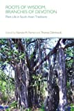 img - for Roots of Wisdom, Branches of Devotion: Plant Life in South Asian Traditions book / textbook / text book