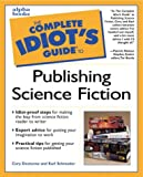 The Complete Idiot's Guide to Publishing Science Fiction (0028639189) by Doctorow, Cory