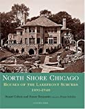 North Shore Chicago: Houses of the Lakefront Suburbs, 1890-1940 (Suburban Domestic Architecture Series)