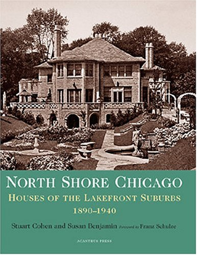 North Shore Chicago /Anglais: Houses of the Lakefront Suburbs 1890-1940 (Suburban Domestic Architecture)