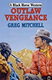 Outlaw Vengeance (0709079400) by Mitchell, Greg