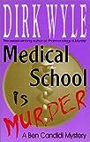 Medical School Is Murder: A Ben Candidi Mystery (Ben Candidi Mysteries)