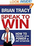 Speak to Win: How to Present with Pow...