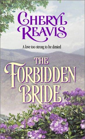 The Forbidden Bride, Cheryl Reavis