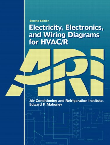 Electricity, Electronics, and Wiring Diagrams for HVAC/R...