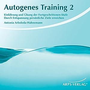 Autogenes Training 2. Durch Entspannung persönliche Ziele erreichen Hörbuch