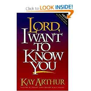 Lord, I Want to Know You (Lord Series)
