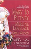 Bride By Arrangement (0373834373) by Mary Jo Putney and Merline Lovelace and Gayle Wilson