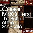 The Ballad of the Sad Café Hörbuch von Carson McCuller Gesprochen von: Suzanne Toren, Barbara Rosenblat, David Ledoux, Therese Plummer, Kevin Pariseau, Joe Barrett, Edoardo Ballerini