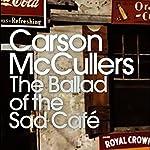 The Ballad of the Sad Café | Carson McCuller