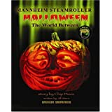 Mannheim Steamroller Halloween: The World Between