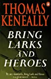 Bring Larks and Heroes (0140109293) by Keneally, Thomas
