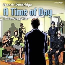 A Time Of Day Audiogo Amazon Co Uk Francis Durbridge border=