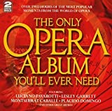 The Only Opera Album You'll Ever Need Various