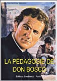 La pdagogie de Don Bosco : Le point de vue d'un thologien moraliste, Volume 2