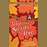 Toby and the Secrets of the Tree | Timothee de Fombelle