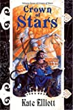 Crown of Stars (Crown of Stars, Vol. 7) (075640326X) by Elliott, Kate