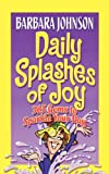 Daily Splashes of Joy: 365 Gems to Sparkle Your Day (Johnson, Barbara) (0849907993) by Johnson, Barbara