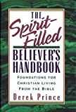 The Spirit-Filled Believer's Handbook: Foundations for Christian Living from the Bible (Reflections) (0850096685) by Prince, Derek