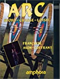 Arc : Sport, Chasse, Loisir