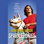 Beautifully Unique Sparkleponies: On Myths, Morons, Free Speech, Football, and Assorted Absurdities | Chris Kluwe