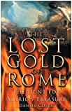 img - for The Lost Gold of Rome: The Hunt for Alaric's Treasure book / textbook / text book
