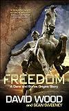 Freedom- A Dane and Bones Origins Story (Dane Maddock Origins Book 1)