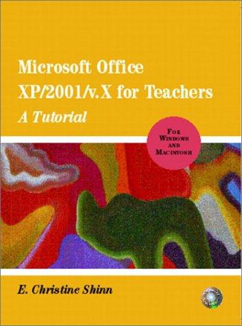 Microsoft Office XP/2001 for Teachers: A Tutorial for Windows and MacIntosh