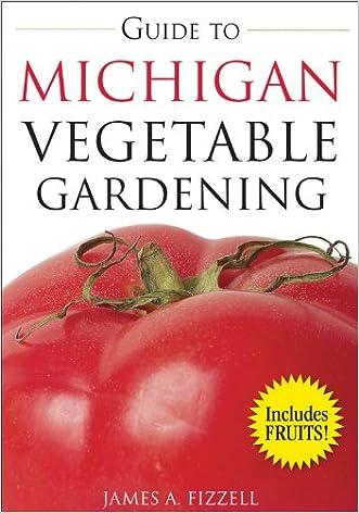 Guide to Michigan Vegetable Gardening (Vegetable Gardening Guides)