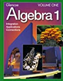 Glencoe Algebra 1:  Integration, Applications, Connections, Vol. 1