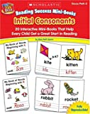 Reading success mini-books:initial consonants : twenty interactive mini-books that help every child get a great start in reading