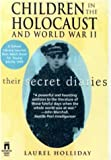 Children in the Holocaust and World War II: Their Secret Diaries (0613094824) by Holliday, Laurel