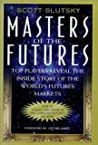 Masters of the futures:top players reveal the inside story of the world