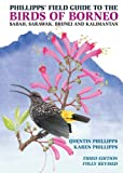img - for Phillipps' Field Guide to the Birds of Borneo: Sabah, Sarawak, Brunei, and Kalimantan (Princeton Field Guides) book / textbook / text book