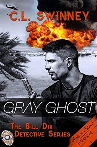 Book: Gray Ghost (A Bill Dix Detective Novel Book 1) by C. L. Swinney