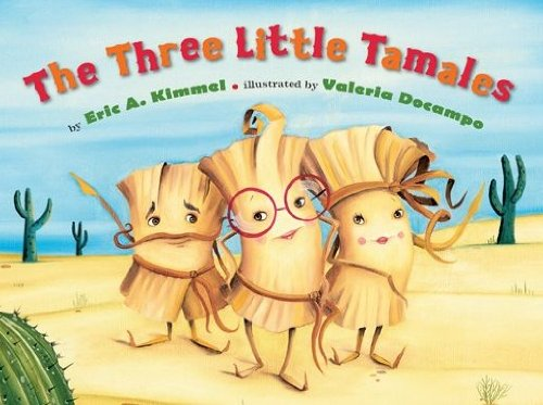 Kindle Kids Deal For Monday, May 13 – Eric A. Kimmel's The Three Little Tamales is $1.99 Today Only!