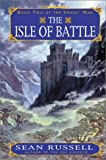 The Isle of Battle: Book Two of the Swans' War (0380974908) by Russell, Sean