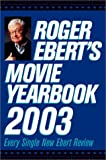 Roger Ebert's Movie Yearbook 2003 (0740726919) by Ebert, Roger