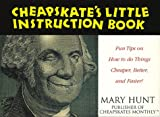 img - for Cheapskate's Little Instruction Book: Fun Tips on How to Do Things Cheaper, Better, and Faster) book / textbook / text book