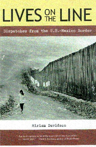 Lives on the Line: Dispatches from the U.S.-Mexico Border