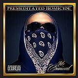 Premeditated Homicide [Explicit]